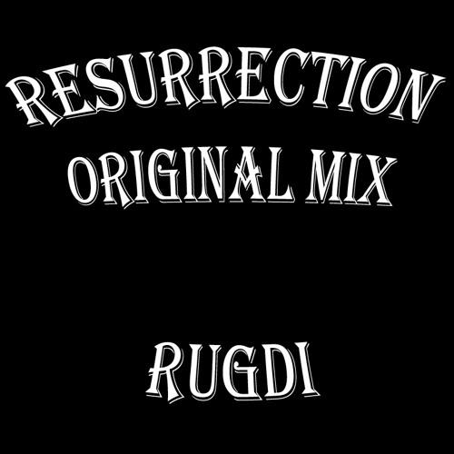 Resurrection (Original Mix Rugdi )