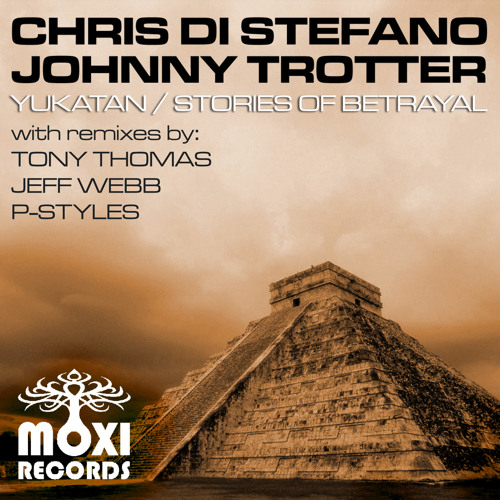 Chris Di Stefano, Johnny Trotter - Stories Of Betrayal (Original Mix) [Moxi Records]