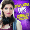 Anna Kendrick Cups (Pitch Perfects When Im Gone)