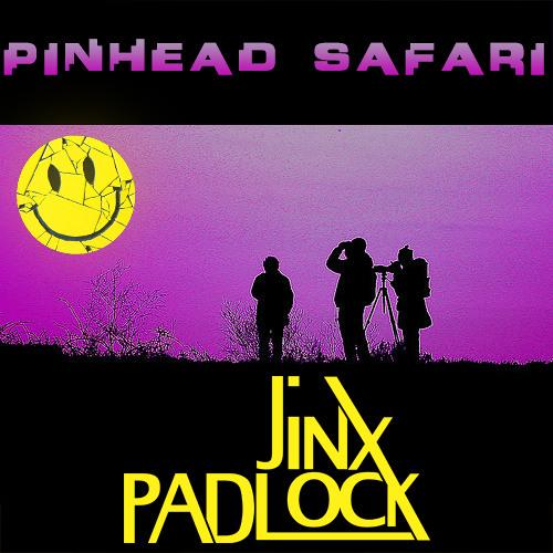 JINXPADLOCK - Pinhead Safari