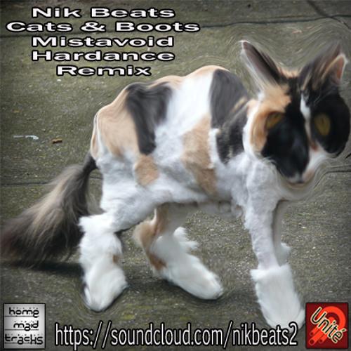 Nik Beats -  Cats & Boots (Louie) Mistavoid Hardance Remix