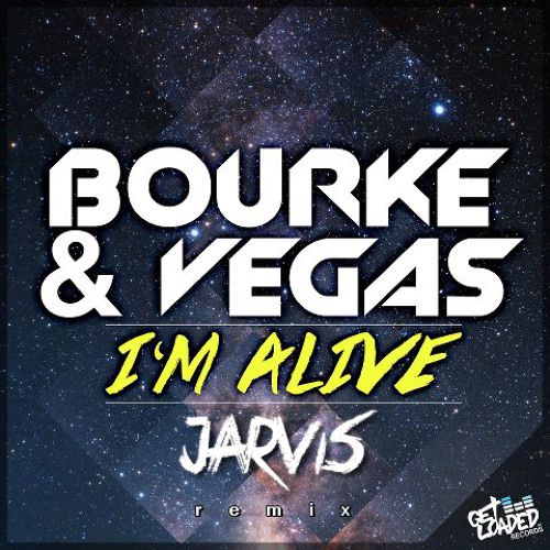 Bourke & Vegas - I'm Alive (Jarvis Remix) Free Download