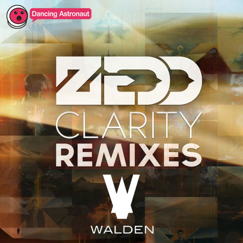 Zedd - Clarity (Walden Remix)