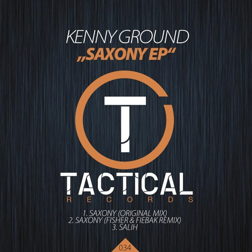 Kenny Ground - Saxony (Original mix) [Tactical Records]