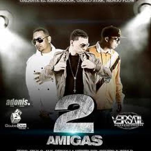 DJ ELOY &  DJ COVER - 2 AMIGAS (GALANTE ft. GUELO STAR & ÑENGO FLOW)