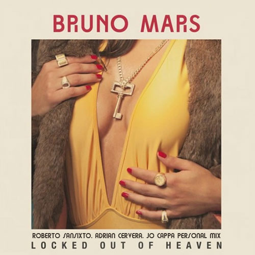 Tribute to Bruno Mars - Locked out of Heaven (Roberto Sansixto, Adrian Cervera, Jo Cappa Pvt mix)