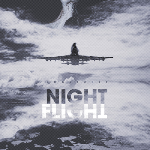 Embryonik - Nightflight (teaser)