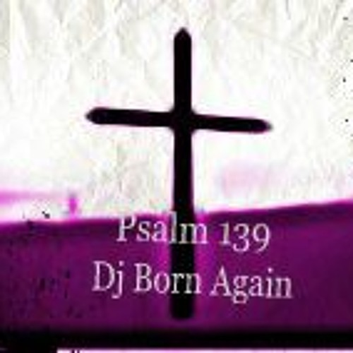 Psalm 139-Here I Am  Extended Remix