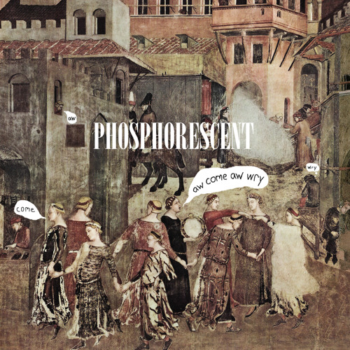 PHOSPHORESCENT - I Am a Full Grown Man (I Will Lay in the Grass All Day)