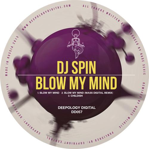 Dj Spin Blow My Mind EP Deepology Digital
