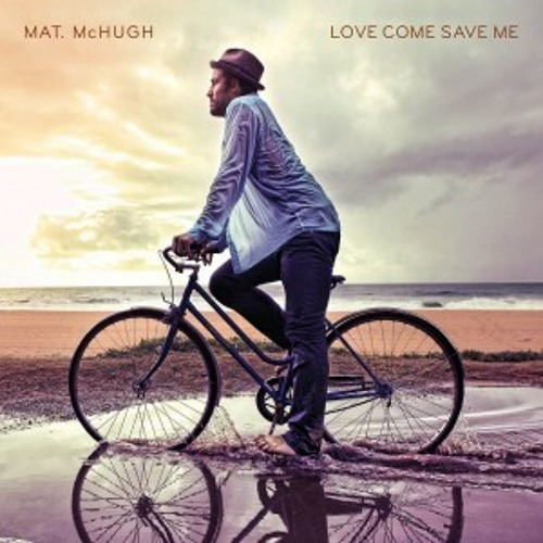 Mat. McHugh - A Pocket Full Of Shells (Album - Love Come Save Me)