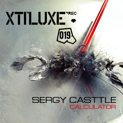 Sergy Casttle - CALCULATOR  - Xtiluxe Records 019