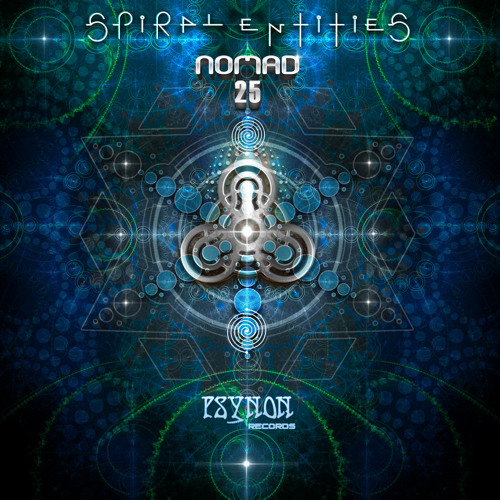 NOMAD 25 ::: Spiral Entities EP ::: Psynon Records ::: PNRD004