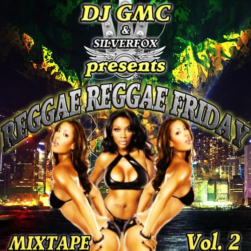 DJ GMC - Reggae Reggae Friday Mixtape Vol. 2 [80min Reggae ...