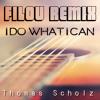 Thomas Scholz - I Do What I Can // Filou Remix