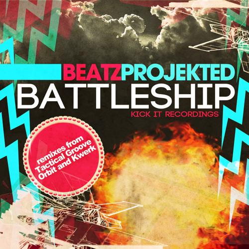 Beatz Projekted - Battleship - KWeRK Remix - Kick It Recordings OUT NOW