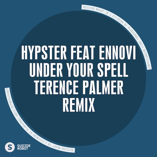Hypster feat. Ennovi - Under your Spell (Terence Palmer Remix) (Snippet)
