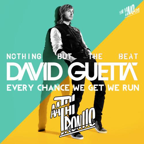 David Guetta & Alesso - Every Chance We Get We Run ft. Tegan & Sara (AathiTroniic Remix) [FREE DL]