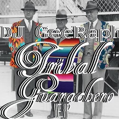 Say What - GeeRaph [The Tribal Guarachero E.P]