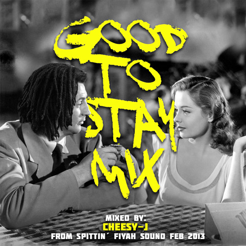 Good To Stay Dancehall Mix (FEB 2013)