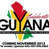 Celebrate Guyana! Saturday November 16th 2013!