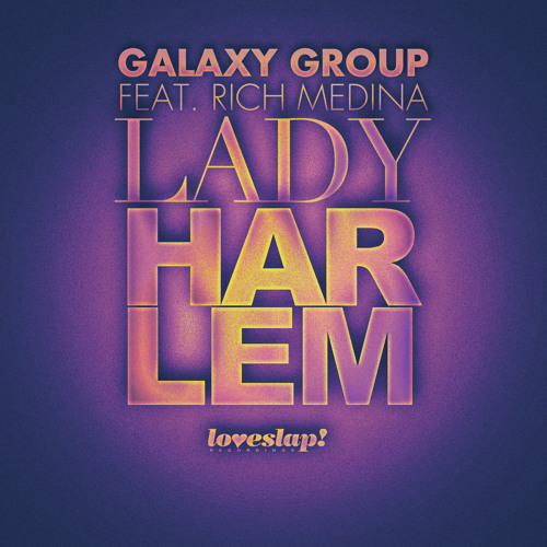 Galaxy Group featuring Rich Medina - LADY HARLEM (preview)