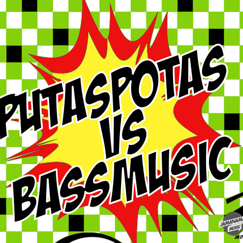 PUTASPOTAS vs BASSMUSIC
