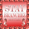Stay Branchez Bootleg Mp3