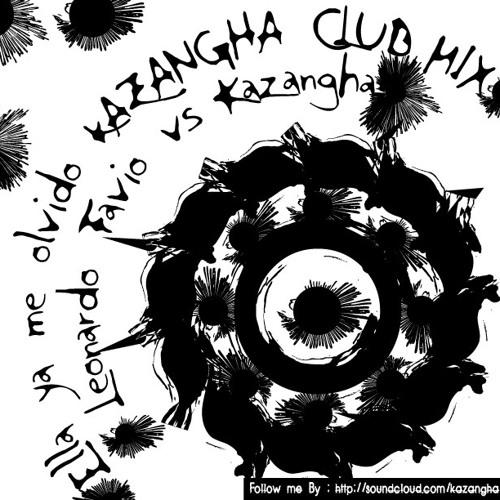 Leonardo Favio Vs Kazangha- Ella ya me olvido ( Kazangha Club-Mix )
