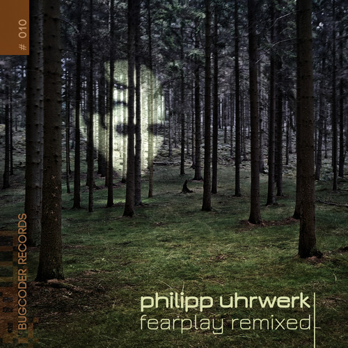 Philipp Uhrwerk - Fearplay (Kommod Remix)