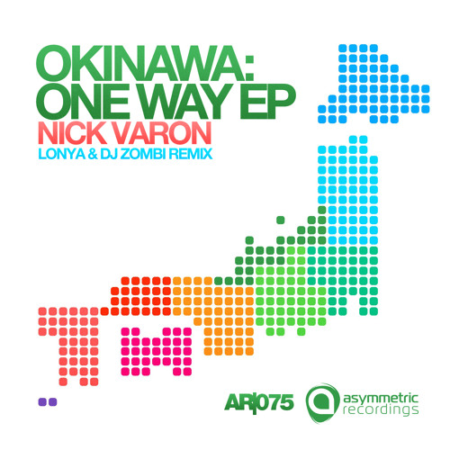 Nick Varon - Okinawa.. One Way (Lonya & Dj Zombi Remix)-AR075