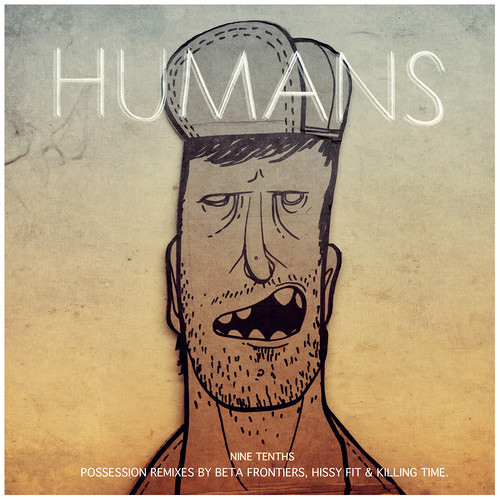 HUMANS - Possession (Hissy Fit Mix) [Hybridity]
