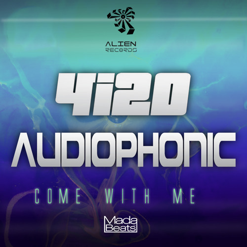 4i20 vs Audiophonic - Come With Me (Original Mix) Out Now