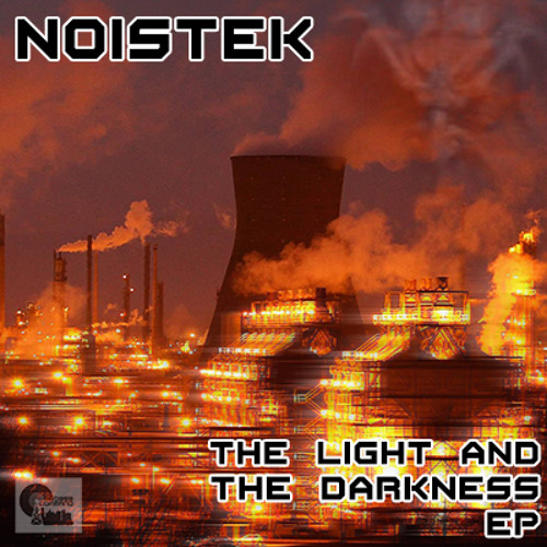 The Light And The Darkness by Noistek (X-ecute Remix)