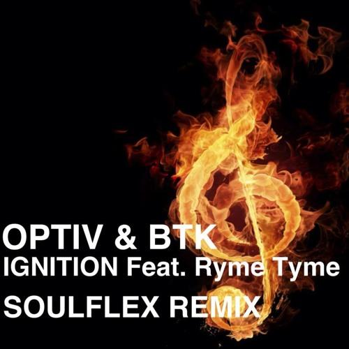 OPTIV & BTK - Ignition Feat. Ryme Tyme (Soulflex Remix)