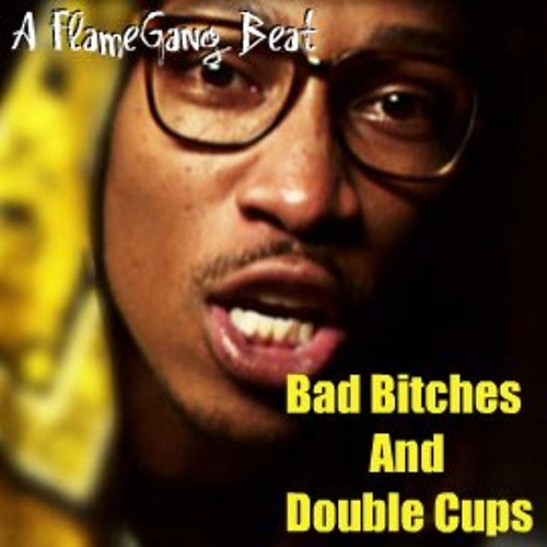 Bad Bitches And Double Cups Snippet (SOLD)