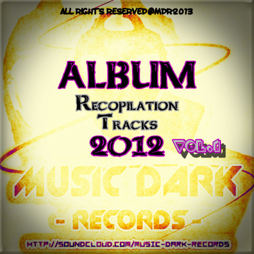 [Music Dark Records] Album Recopilation Tracks 2012 Vol.1 OUT NOW!!