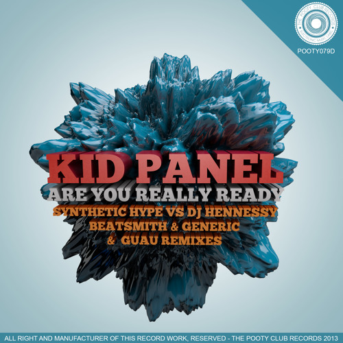 Kid Panel - R U Ready (Synthetic Hype Vs Dj Hennessy Remix) [OUT NOW ON BEATPORT]