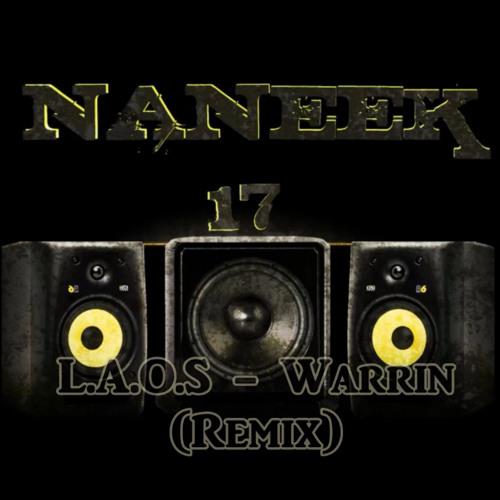 L.A.O.S Warrin (Naneek17 Remix)