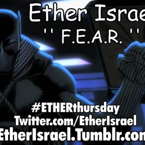 Ether Israel - F.E.A.R. ( Prod. ModernDayJay )