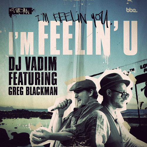 Dj Vadim - I'm Feeling U (NoiCom Remix)