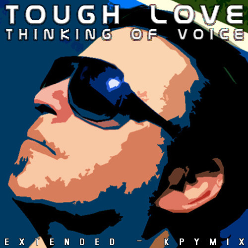 Tough Love - Thinking Of Voice - kpymix extended