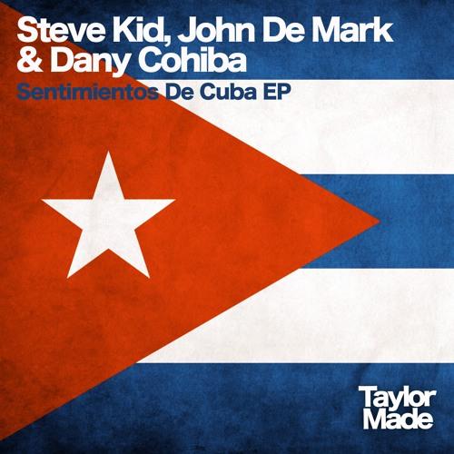 De Mark, Steve Kid, Cohiba - Sentimientos De Cuba (Albert Aponte Remix) / TAYLORMADE RECORDINGS