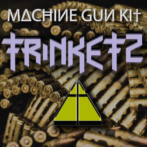 Trinketz - Machine Gun Kit (Original Mix) CLIP
