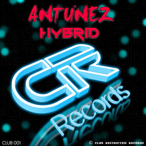 Antunez - Hybrid (Original Mix) [CLUB RESTRICTED] OUT NOW!!!