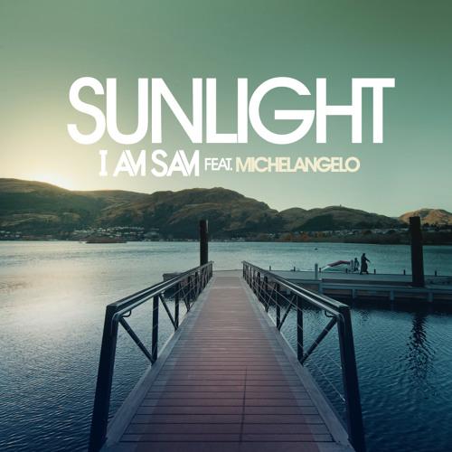 I Am Sam feat. Michelangelo - Sunlight (Radio Mix) - SAMPLE