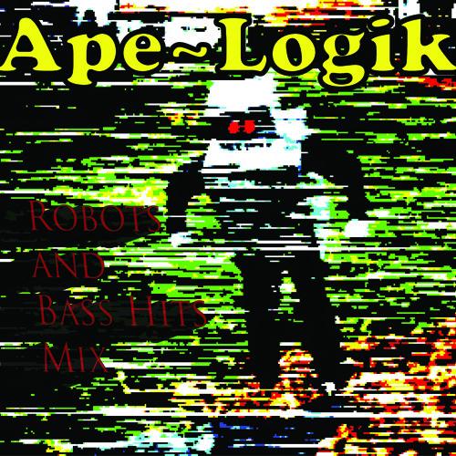 ApeLogik - Robots and Bass Hits Mix
