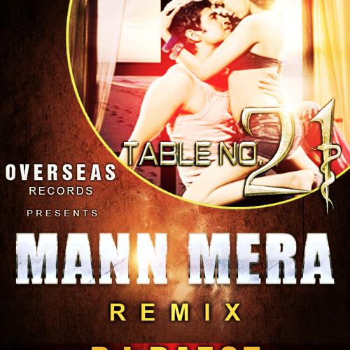 Mann Mera-Table No.21 (Love Remix) -Dj Raesz