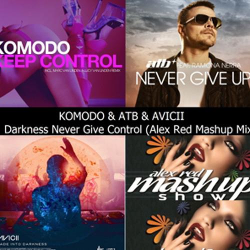 KOMODO, ATB, AVICII - Darkness Never Give Control (Komodo Mashup Mix)