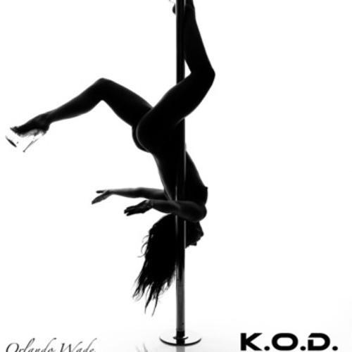 K.O.D. (Like a Dancer pt 2) ft. Orlando Wade